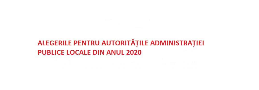 Alegerile pentru autoritățile administrației publice locale locale – 2020